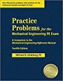 img - for Practice Problems for the Mechanical Engineering PE Exam: A Companion to the Mechanical Engineering Reference Manual, 12th Edition book / textbook / text book