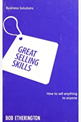 Great Selling Skills: How To Sell Anything To Anyone (Business Solutions) Paperback