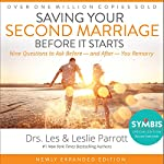 Saving Your Second Marriage Before It Starts: Nine Questions to Ask Before and After You Remarry | Les Parrott,Leslie Parrott