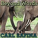 Beyond Words: What Animals Think and Feel Hörbuch von Carl Safina Gesprochen von: Carl Safina