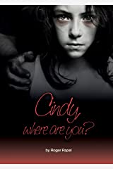 Cindy, Where Are You? Kindle Edition