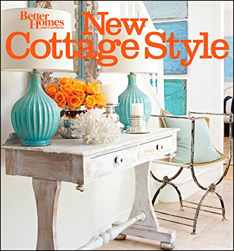 New Cottage Style, 2nd Edition (Better Homes and Gardens) (Better Homes and (Cottage Style Decor)