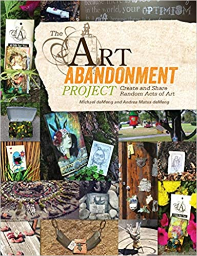 The Art Abandonment Project: Create and Share Random Acts of Art