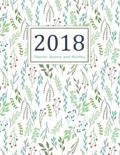 2018 Planner Weekly and Monthly: A Year Calendar Schedule Organizer Appointment Journal Notebook,To do list,365 Daily Planner,To do list (Floral) (2018 planner daily) (Volume 2)