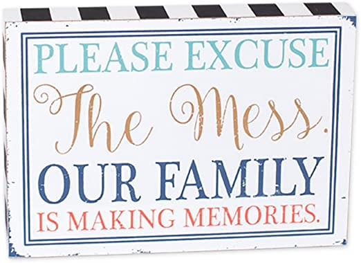 Please excuse the mess my kids are making memories fun heart hanging sign plaque