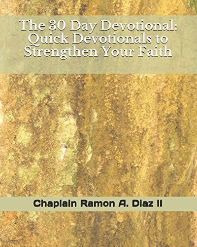 Download The 30 Day Devotional: Quick Devotionals to Strengthen Your Faith PDF