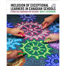 Inclusion of Exceptional Learners in Canadian Schools: A Practical Handbook for Teachers, Fifth Edition,