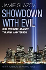 Showdown With Evil: Our Struggle against Tyranny and Terror Kindle Edition