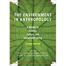 The Environment in Anthropology (Second Edition): A Reader in Ecology, Culture, and Sustainable Living