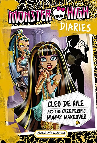 Monster High Diaries: Cleo and the Creeperific Mummy Makeover (Monster High Daughters)