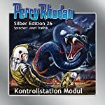 Kontrollstation Modul (Perry Rhodan Silber Edition 26) | K.H. Scheer,William Voltz,Clark Darlton