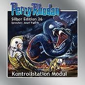 Kontrollstation Modul (Perry Rhodan Silber Edition 26) | K.H. Scheer, William Voltz, Clark Darlton