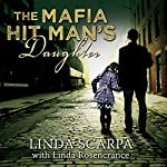 The Mafia Hit Man's Daughter | Linda Scarpa,Linda Rosencrance