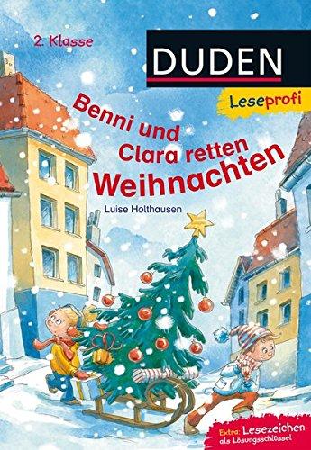 Leseprofi – Benni und Clara retten Weihnachten, 2. Klasse (DUDEN Leseprofi 2. Klasse)