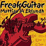 Freak Guitar by Mattias IA Eklundh (2002-02-26)