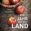 Ein Jahr auf dem Land Hörbuch von Anna Quindlen Gesprochen von: Ursula Berlinghof