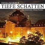 Tiefe Schatten. Ein Jeannette Dürer Krimi | Tessa Korber