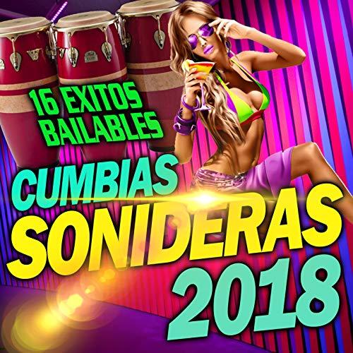 ... Cumbias Sonideras 2018 (16 Exi.