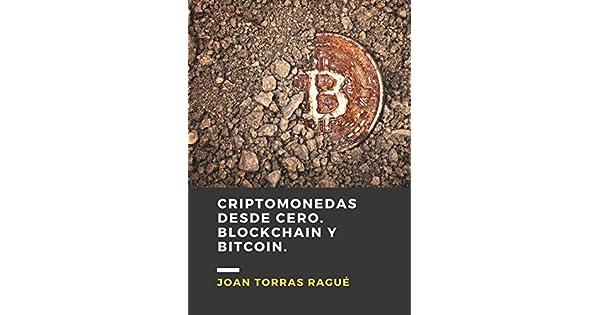 Amazon.com: Criptomonedas desde cero. Blockchain y Bitcoin ...