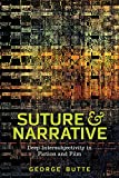"BOOKS RECEIVED: George Butte, ""Suture and Narrative: Deep Intersubjectivity in Fiction and Film"" (Ohio State UP, 2017)"
