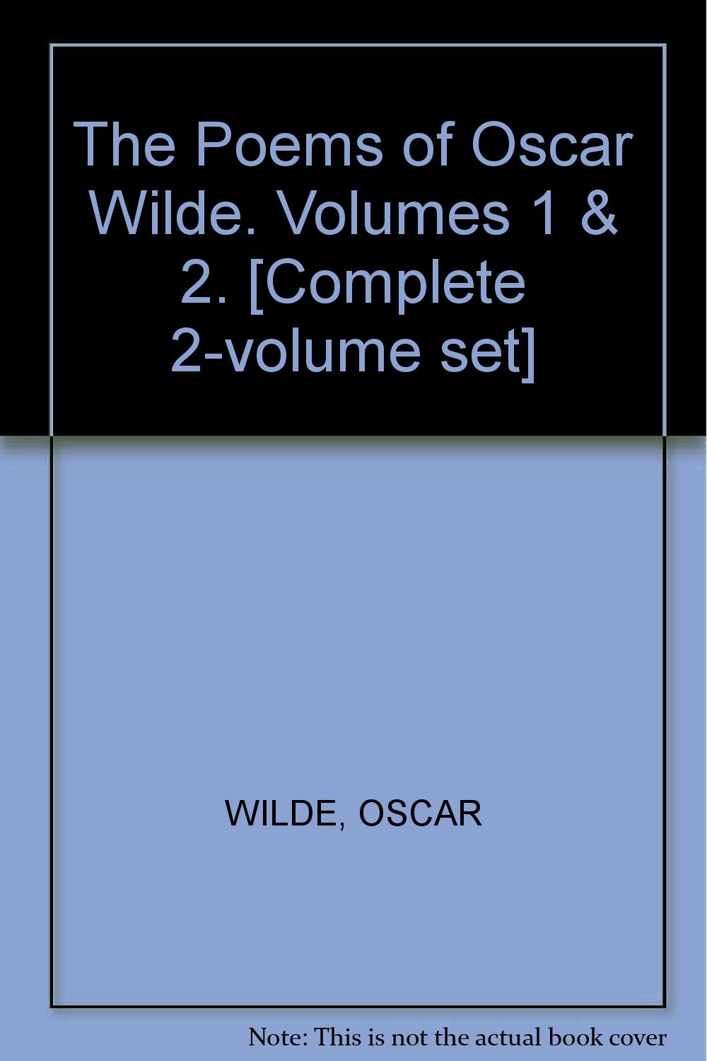 The Poems Of Oscar Wilde Volumes 1 2 Complete 2 Volume