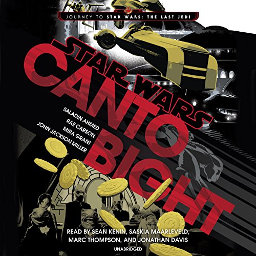 Canto Bight: Journey to Star Wars: The Last Jedi Audiobook [Free Download by Trial] thumbnail