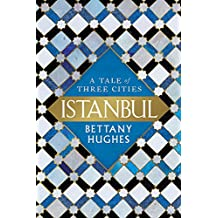 Istanbul: A Tale of Three Cities