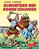 Gladiators and Roman Soldiers, Charlotte Guillain, 1410937704