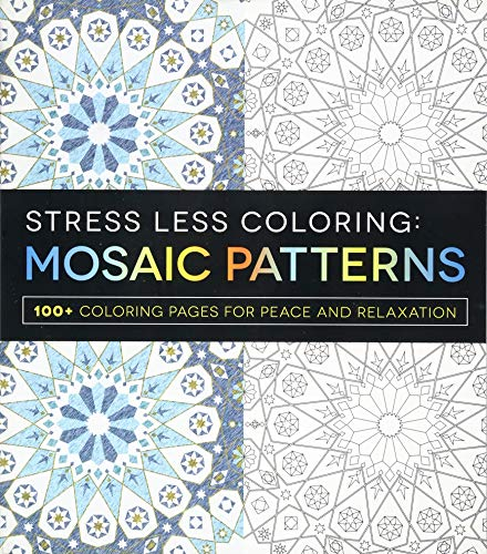 Stress Less Coloring - Mosaic Patterns: 100+ Coloring Pages for Peace and Relaxation]()