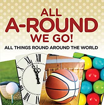 All a round we go all things round around for All around the world cruise
