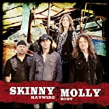 Haywire Riot by Skinny Molly