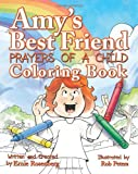 Amy's Best Friend, Prayers of a Child: Coloring Book, Ernie Rosenberg, 1479155152