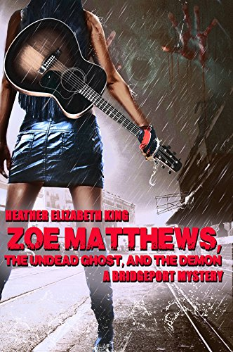 Search : Zoe Matthews, the Undead Ghost, and the Demon (A Bridgeport Mystery Book 1)