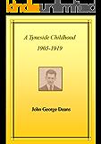A Tyneside Childhood: 1905 to 1919