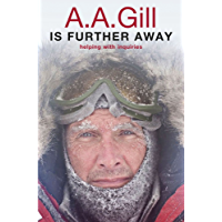 A.A. Gill is Further Away