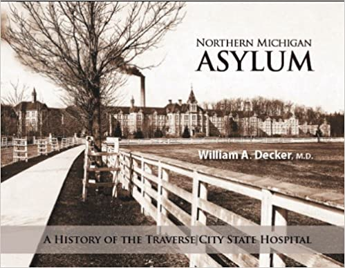 1885 : Traverse City State Hospital for the Insane Opens
