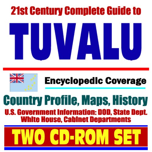 21st Century Complete Guide to Tuvalu - Encyclopedic Coverage, Country Profile, History, DOD, State Dept., White House, CIA Factbook (Two CD-ROM Set)