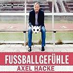 Fußballgefühle | Axel Hacke