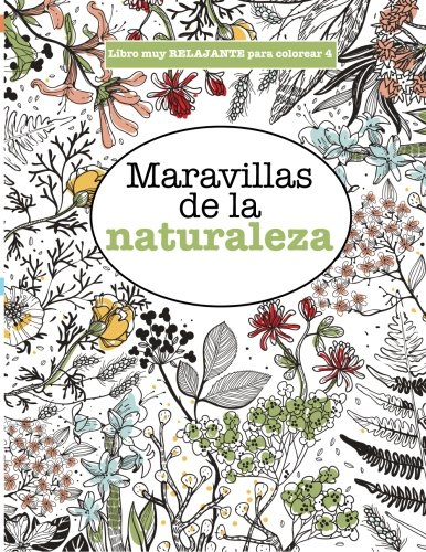 Libros para Colorear Adultos 4: Maravillas de la naturaleza (Libros superdivertidos para colorear) (Volume 4) (Spanish Edition) [Elizabeth James] (Tapa Blanda)