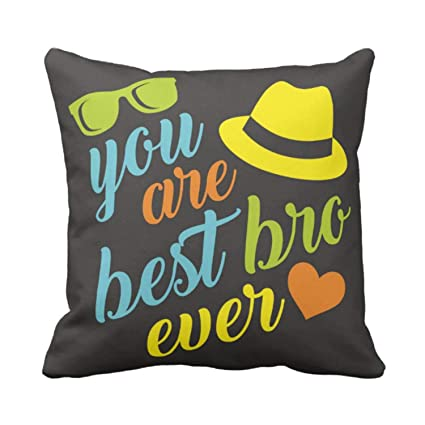 Buy Funky Store Birthday Gifts For Brother You Are The Best Bro Ever Theam Glazed Cotton Cushion Cover 12x12 Inch Online At Low Prices In India