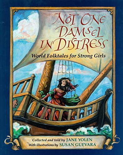 Not One Damsel in Distress: World Folktales for Strong Girls Fairy Tale Country Girl