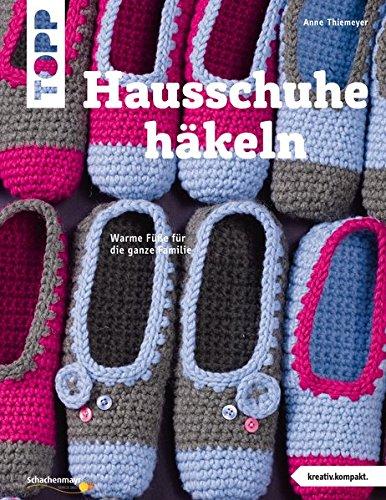 Hausschuhe häkeln (kreativ.kompakt.): Warme Füße für die ganze Familie