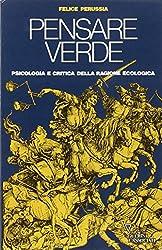 Pensare verde: Psicologia e critica della ragione ecologica (Italian Edition)
