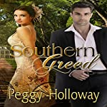 Southern Greed | Peggy Holloway
