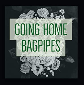 Going Home (Bagpipes)