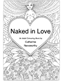 Naked in Love - an Adult Colouring Book by Catherine Nessworthy