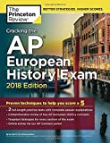 Cracking the AP European History Exam, 2018 Edition: Proven Techniques to Help You Score a 5 (College Test Preparation)