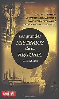 Grandes misterios de la historia, los: Nuevos descubrimientos que revelan aspectos desconocidos sobre los