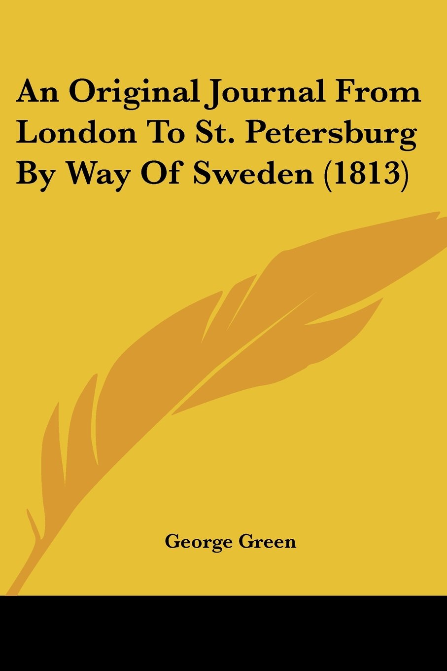 An Original Journal From London To St. Petersburg By Way Of Sweden (1813) pdf