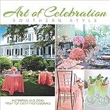 Art of Celebration Southern Style, , 1933415983